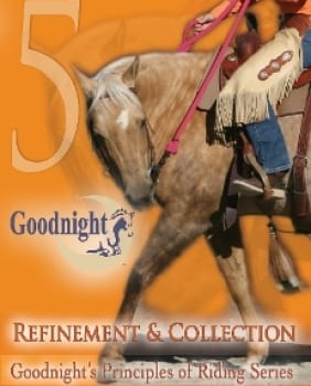 Goodnight's Principles of Riding: Refinement & Collection (DVD)